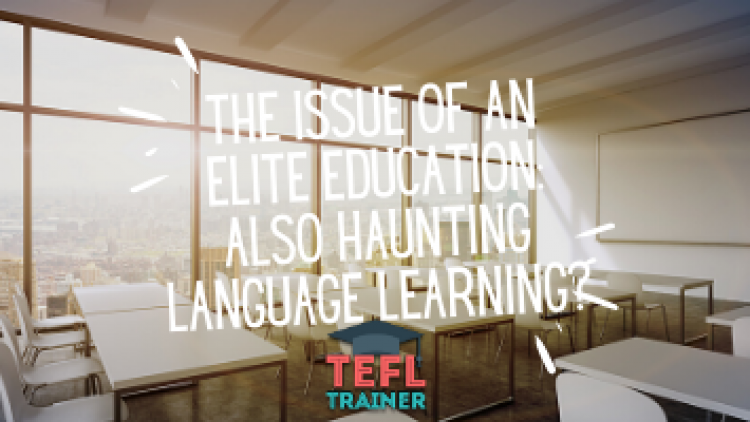 Does the issue of an elite education also haunt language learning?