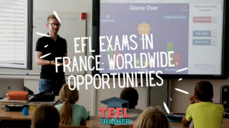 EFL exams in France and how they reflect a variety of opportunities in the English-speaking world