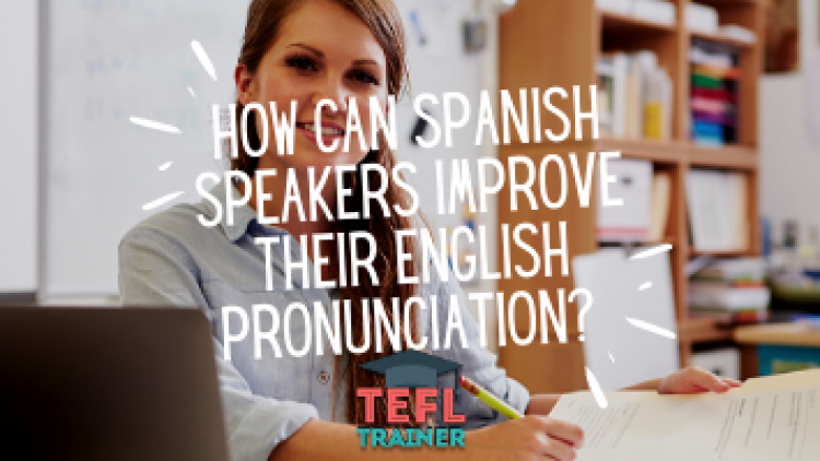 How can Spanish speakers improve their English pronunciation?