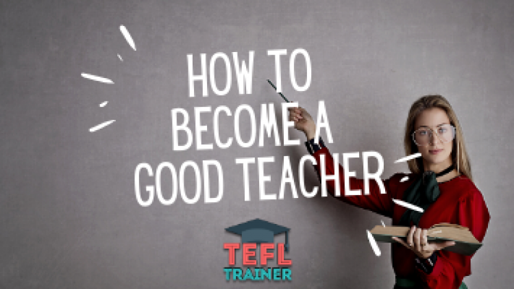 How can I become a good teacher?