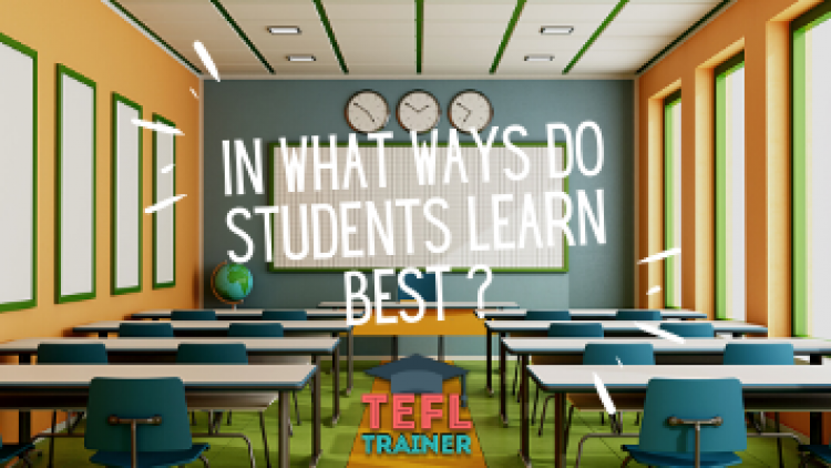 In what ways do students learn best and how have you incorporated this into your lesson plans?