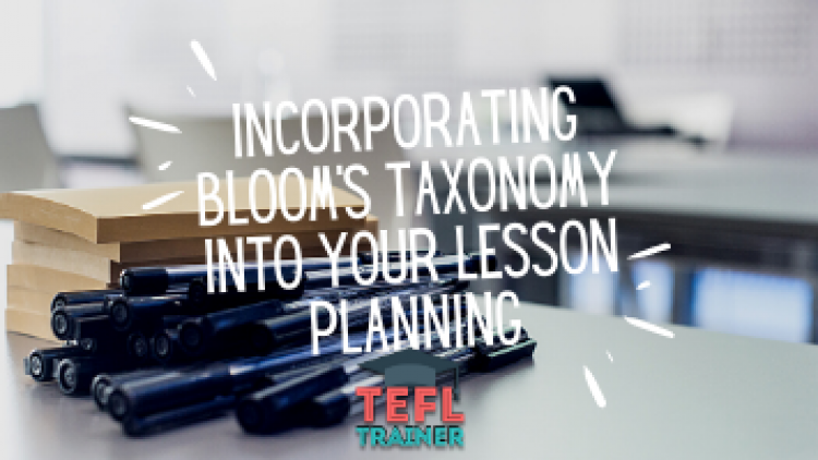 Incorporating Bloom's Taxonomy into your lesson planning