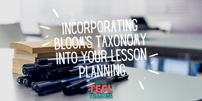 Incorporating Bloom's Taxonomy into your lesson planning _TEFL Trainer blog