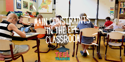 Main constraints in the EFL classroom _TEFL Trainer blog