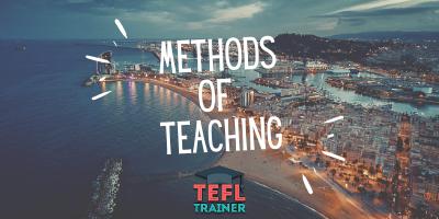 Methods of teaching _TEFL Trainer Blog