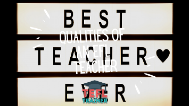 Qualities of an EFL teacher