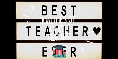Qualities of an EFL teacher _TEFL Trainer blog