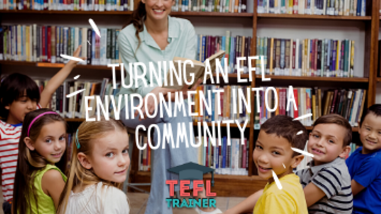 Turning an EFL environment into a community