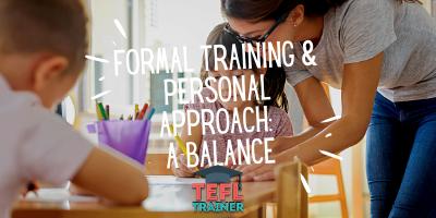 formal training & personal approach_ a balance _TEFL Trainer blog