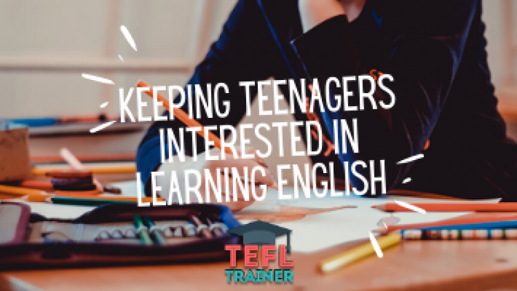 Teaching teenagers and behaviour management. / How to keep teenagers interested when learning EFL