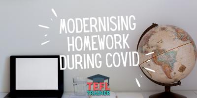 modernising homework during COVID TEFL Trainer