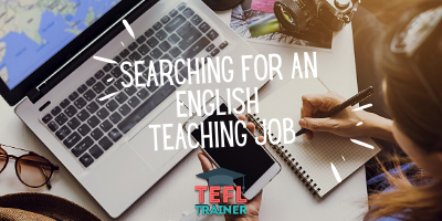 TEFL Trainer Searching for an English teaching job