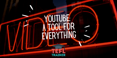 TEFL Trainer Youtube: A Tool for Everything
